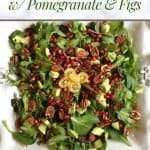 Arugula Salad with Pomegranate and Dried Figs •Cook Love Heal by Rachel Zierzow