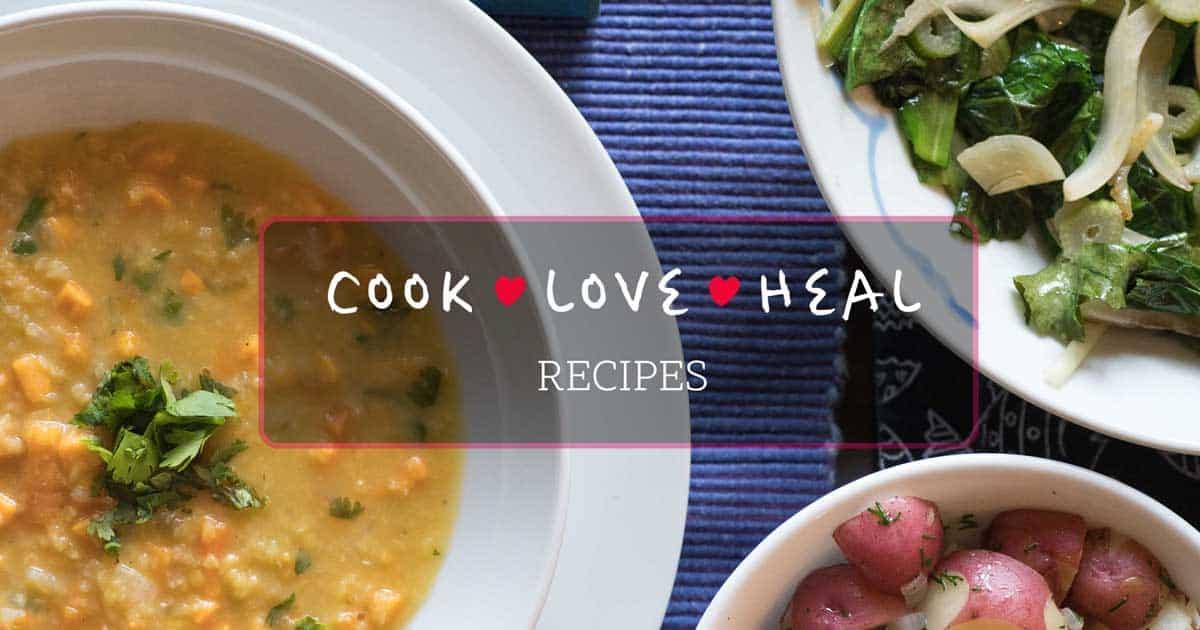 Cook-Love-Heal Recipes by Rachel Zierzow