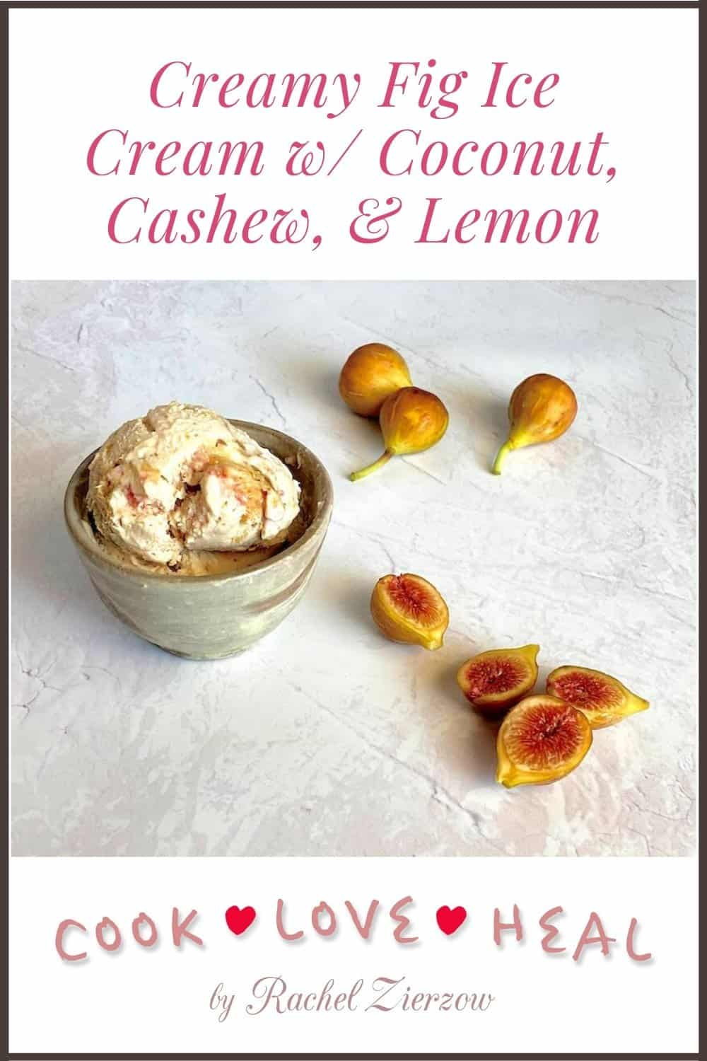 Creamy Fig Ice Cream w Coconut, Cashew, & Lemon